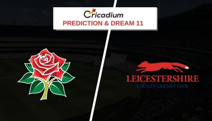 Vitality T20 Blast 2020 North Group LANCS vs LEIC Prediction and Dream11 Team Today