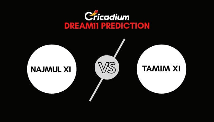 BCB President's Cup 2020 Match 6 NAJ-XI vs TAM-XI Dream 11 Team