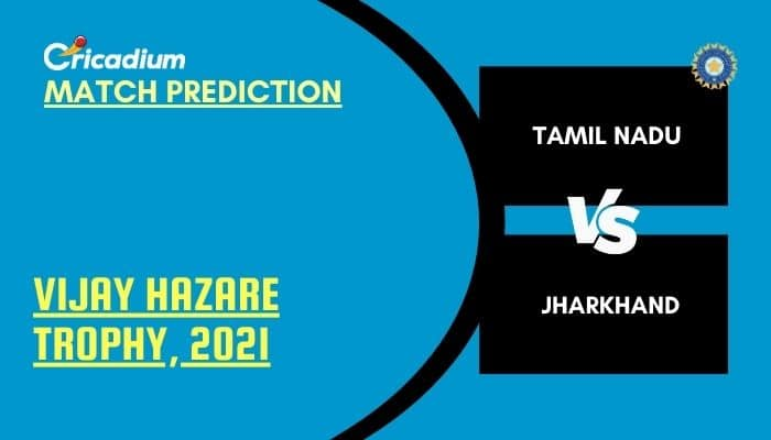 Vijay Hazare Trophy 2021 Match 63 TN vs JHA Match Prediction Who Will Win Today %%page%%