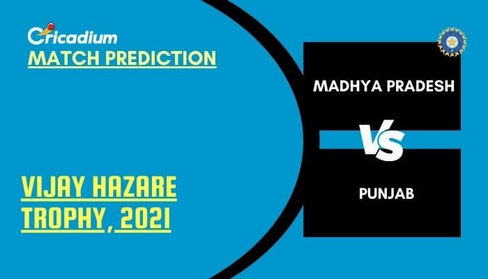Vijay Hazare Trophy 2021 Match 82 MP vs PUN Match Prediction Who Will Win Today %%page%%