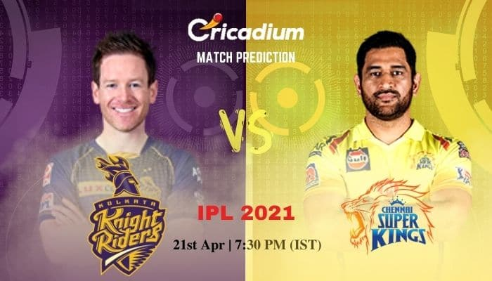 KKR vs CSK Match Prediction Who Will Win Today IPL 2021 Match 15 - April 21th, 2021