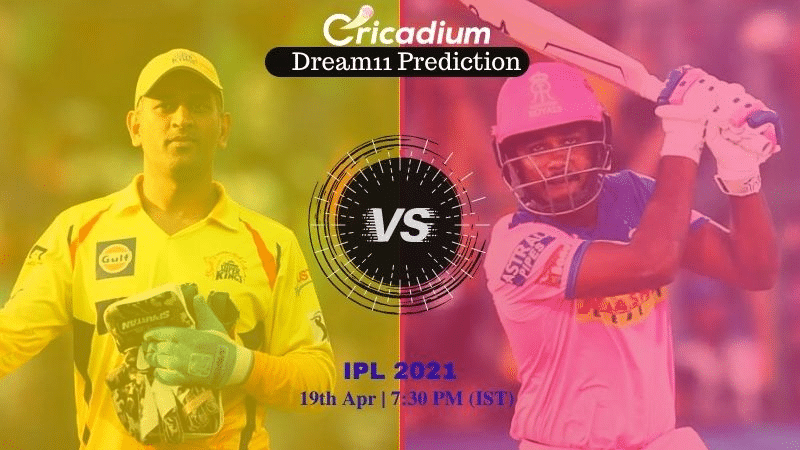 CSK vs RR Dream 11 Prediction: IPL 2021 Match 12 Chennai vs Rajasthan Dream11 Team Tips for Today IPL Match - April 19th, 2021